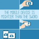 The mobile device is mightier than the sword