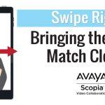 Avaya Scopia – Swipe Right: Bringing the Right Match Closer