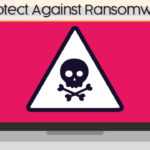 5 Tips To Protect Yourself Against Ransomware attacks